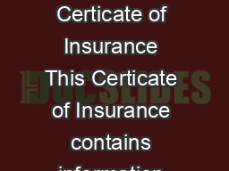 Rental Car CollisionLoss Damage Certicate of Insurance This Certicate of Insurance contains information about your insurance