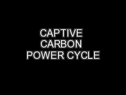 CAPTIVE CARBON POWER CYCLE
