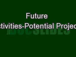 Future activities-Potential Projects