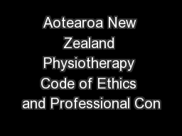 Aotearoa New Zealand Physiotherapy Code of Ethics and Professional Con