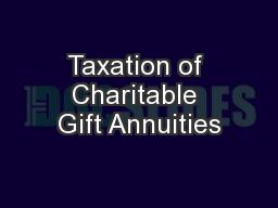 Taxation of Charitable Gift Annuities PowerPoint PPT Presentation