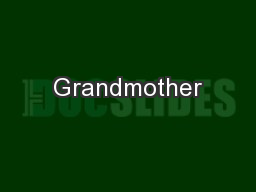 Grandmother PowerPoint PPT Presentation