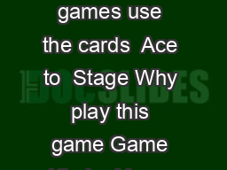 Card games These card games use the cards  Ace to  Stage Why play this game Game Kinder Year   Recognising numbers