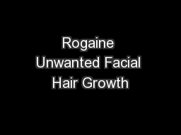 Rogaine Unwanted Facial Hair Growth
