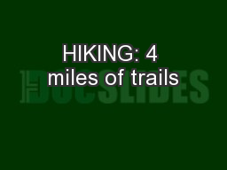 HIKING: 4 miles of trails