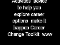 Activities  advice to help you explore career options  make it happen Career Change Toolkit  www PowerPoint PPT Presentation