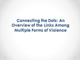 Connecting the Dots: An Overview of the Links Among Multipl