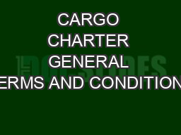 CARGO CHARTER GENERAL TERMS AND CONDITIONS