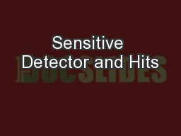 Sensitive Detector and Hits PowerPoint PPT Presentation