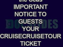 CruiseCruisetour Ticket Contract excludes Brilliance of the Seas IMPORTANT NOTICE TO GUESTS YOUR CRUISECRUISETOUR TICKET CONTRACT CONTAINS IMPORTANT LIMITATIONS ON THE RIGHTS OF PASSENGERS