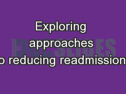 Exploring approaches to reducing readmissions