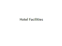 Hotel Facilities PowerPoint PPT Presentation