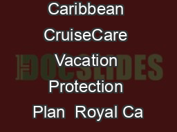 Royal Caribbean CruiseCare Vacation Protection Plan  Royal Ca