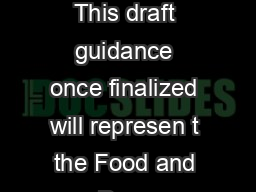Contains Nonbinding Recommendations Draft Guidance on Carisoprodol This draft guidance once finalized will represen t the Food and Drug Administrations FDAs current thinking on this topic