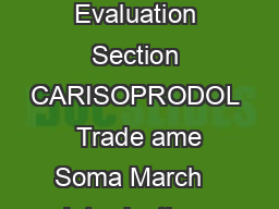 Drug Enforcement Administration Office of Diversion Control Drug  Chemical Evaluation Section CARISOPRODOL  Trade ame Soma March   Introduction  Carisoprodol is a prescription drug marketed since