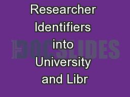 Integrating Researcher Identifiers into University and Libr
