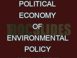 Chapter  THE POLITICAL ECONOMY OF ENVIRONMENTAL POLICY WALLACE E