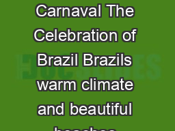 Non fiction  Brazil Today Carnaval Brazil Today Carnaval The Celebration of Brazil Brazils warm climate and beautiful beaches attract people from all over the world