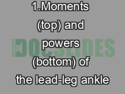 Figure 1.Moments (top) and powers (bottom) of the lead-leg ankle