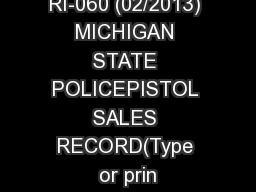 RI-060 (02/2013) MICHIGAN STATE POLICEPISTOL SALES RECORD(Type or prin PowerPoint PPT Presentation
