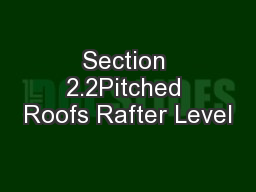 Section 2.2Pitched Roofs Rafter Level
