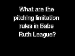 What are the pitching limitation rules in Babe Ruth League?
