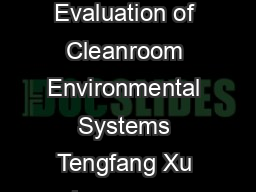 Performance Evaluation of Cleanroom Environmental Systems Tengfang Xu Lawrence