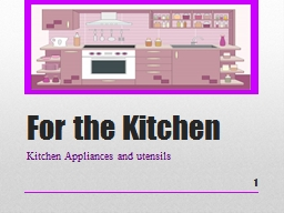 For the Kitchen PowerPoint PPT Presentation