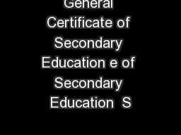 General Certificate of Secondary Education e of Secondary Education  S PowerPoint PPT Presentation
