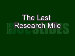 The Last Research Mile