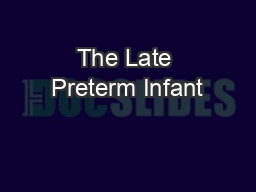 The Late Preterm Infant PowerPoint PPT Presentation