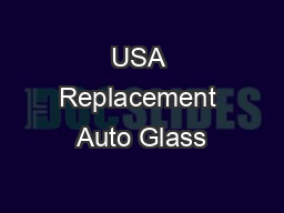 USA Replacement Auto Glass PDF document - DocSlides
