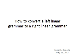 How to convert a left linear grammar to a right linear gram PowerPoint PPT Presentation
