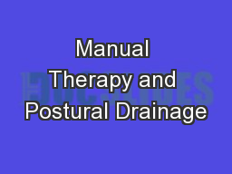 Manual Therapy and Postural Drainage