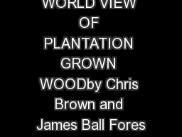 WORLD VIEW OF PLANTATION GROWN WOODby Chris Brown and James Ball Fores