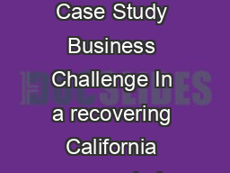 Real Estate Case Study Business Challenge In a recovering California corporate h