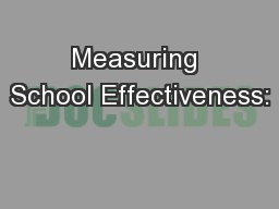 Measuring School Effectiveness: PowerPoint PPT Presentation