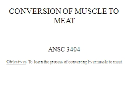 CONVERSION OF MUSCLE TO MEAT PowerPoint PPT Presentation