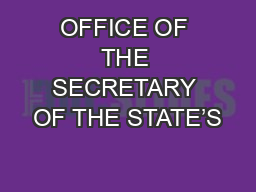 OFFICE OF THE SECRETARY OF THE STATE'S