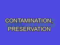 CONTAMINATION, PRESERVATION & SPOILAGE OF MILK AND MILK PowerPoint PPT Presentation