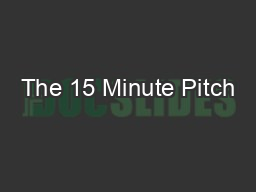The 15 Minute Pitch PowerPoint PPT Presentation