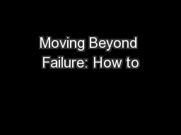 Moving Beyond Failure: How to