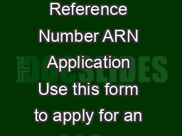 Form   Aviation Reference Number Application Page  of  Aviation Reference Number ARN Application Use this form to apply for an Aviation Reference Number ARN If you have previously held a CASA issued