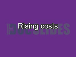 Rising costs PowerPoint PPT Presentation