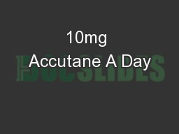 10mg Accutane A Day