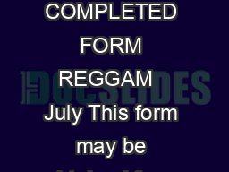 Page  CONFIDENTIAL WHEN COMPLETED FORM REGGAM   July This form may be obtained from our website aglc