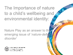 The Importance of nature to a child's wellbeing and envir