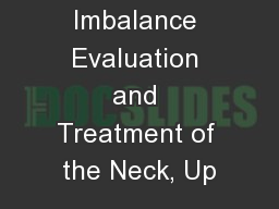 1 Muscle Imbalance Evaluation and Treatment of the Neck, Up PowerPoint PPT Presentation