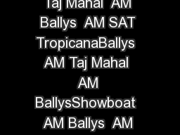 Jan To Casino From Casino  AM CaesarsResorts  AM Resorts  AM Taj Mahal  AM Ballys  AM SAT TropicanaBallys  AM Taj Mahal  AM BallysShowboat  AM Ballys  AM SAT TropicanaTaj Mahal  AM SAT  SUN Showboat PowerPoint PPT Presentation