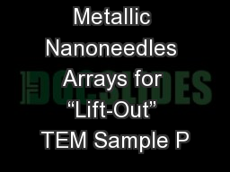 "Metallic Nanoneedles Arrays for ""Lift-Out"" TEM Sample P PowerPoint PPT Presentation"